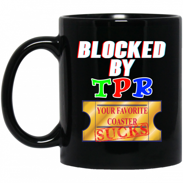 Blocked By TPR Your Favorite Coaster Sucks Mug Coffee Mugs 3