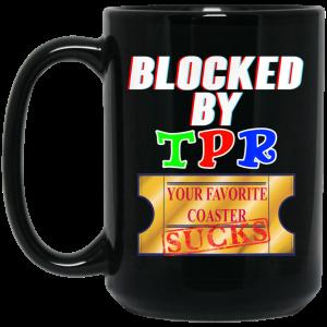 Blocked By TPR Your Favorite Coaster Sucks Mug