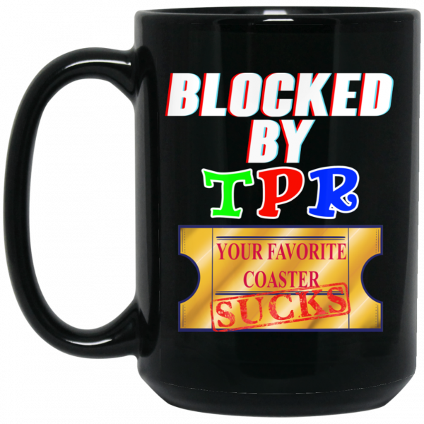 Blocked By TPR Your Favorite Coaster Sucks Mug Coffee Mugs 4