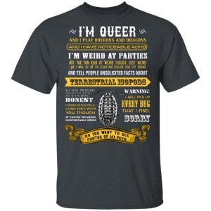 I'm Queer And I Play Dungeons And Dragons Have Noticeable Adhd T-Shirts, Hoodies, Sweater