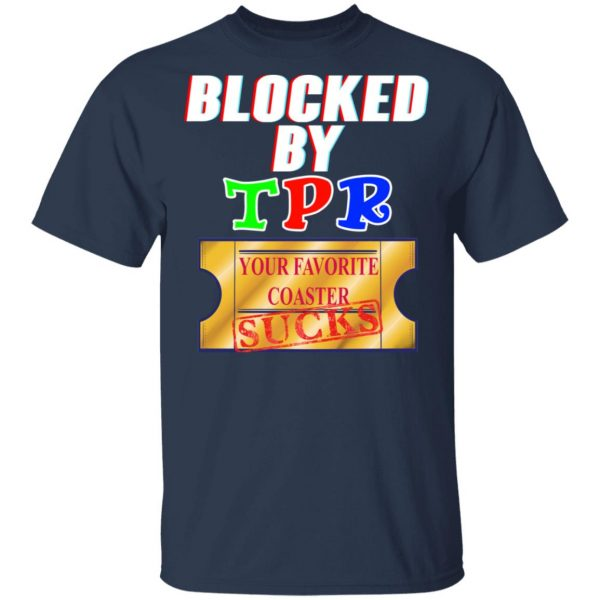 Blocked By TPR Your Favorite Coaster Sucks T-Shirts, Hoodies, Sweater Apparel 5
