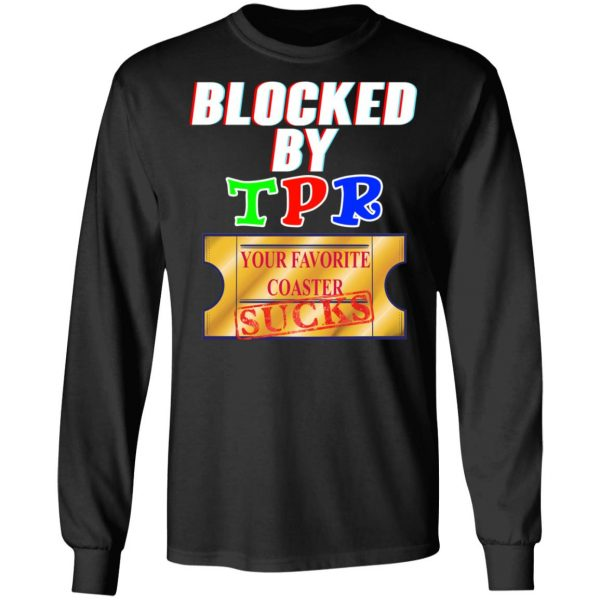 Blocked By TPR Your Favorite Coaster Sucks T-Shirts, Hoodies, Sweater Apparel 11
