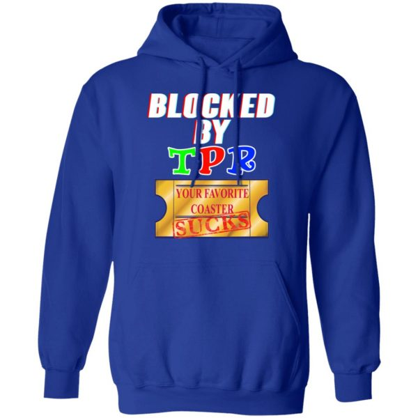 Blocked By TPR Your Favorite Coaster Sucks T-Shirts, Hoodies, Sweater Apparel 15