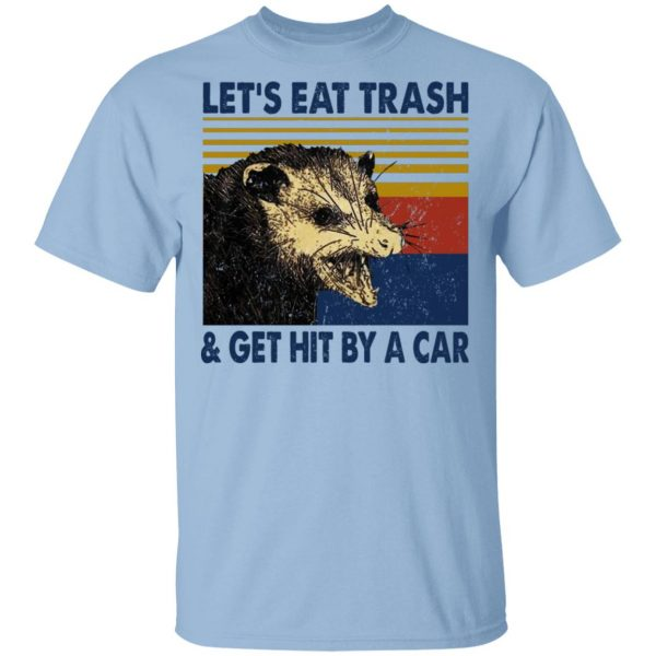 Opossum Let's Eat Trash & Get Hit By A Car T-Shirts, Hoodies, Sweater Apparel 3