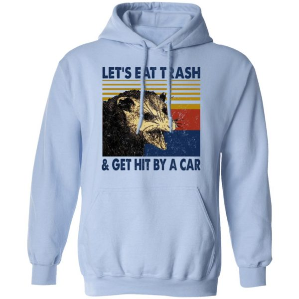 Opossum Let's Eat Trash & Get Hit By A Car T-Shirts, Hoodies, Sweater Apparel 14