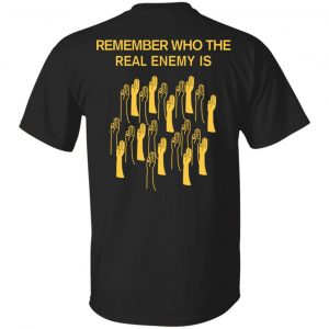 Remember Who The Real Enemy Is The Hunger Games T-Shirts, Hoodies, Sweater Apparel 2