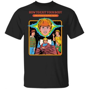How To Exit Your Body And Others Strange Tales T-Shirts, Hoodies, Sweater Apparel
