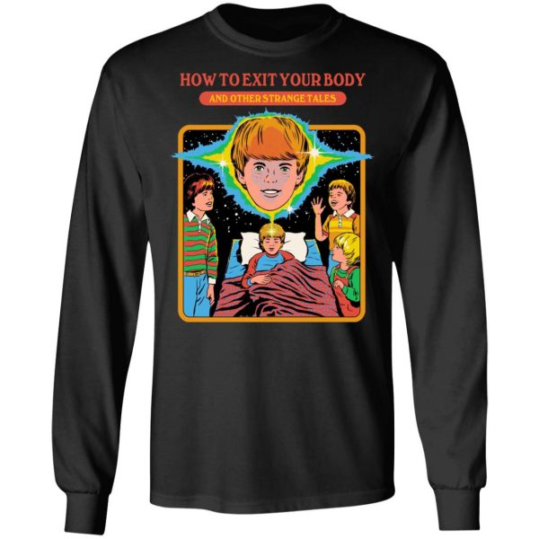 How To Exit Your Body And Others Strange Tales T-Shirts, Hoodies, Sweater Apparel 11