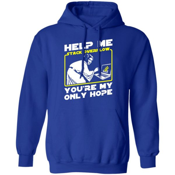 Help Me Stack Overflow You're My Only Hope T-Shirts, Hoodies, Sweater Apparel 15
