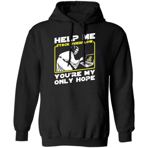 Help Me Stack Overflow You're My Only Hope T-Shirts, Hoodies, Sweater Apparel 12