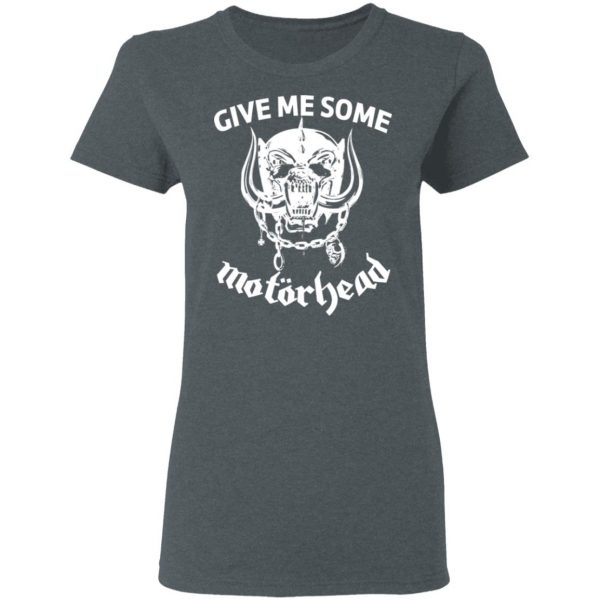 Give Me Some Motorhead T-Shirts, Hoodies, Sweater Apparel 8