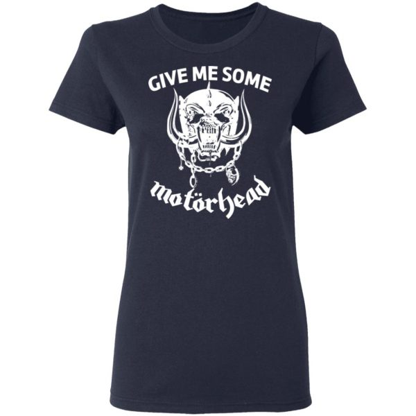 Give Me Some Motorhead T-Shirts, Hoodies, Sweater Apparel 9