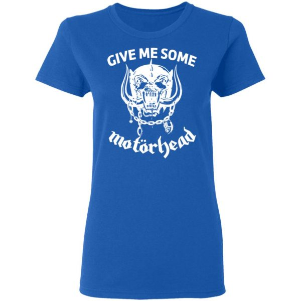 Give Me Some Motorhead T-Shirts, Hoodies, Sweater Apparel 10