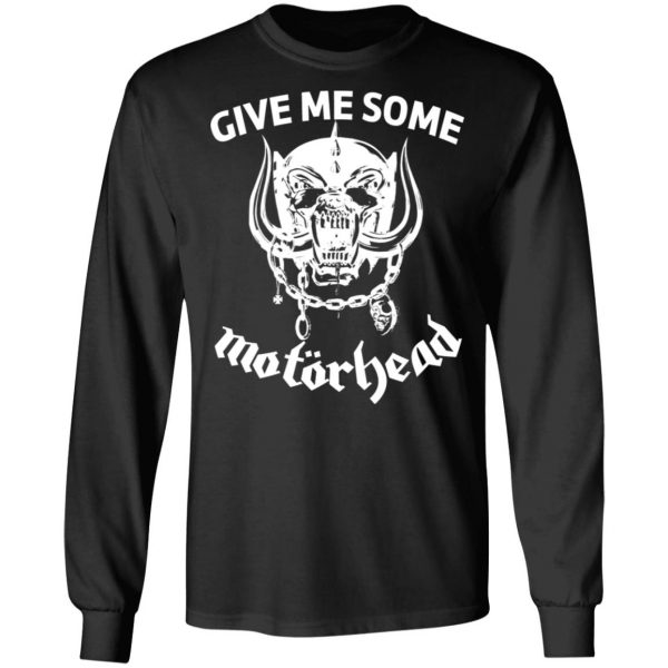 Give Me Some Motorhead T-Shirts, Hoodies, Sweater Apparel 11