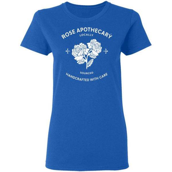 Rose Apothecary Locally Sourced Handcrafted With Care T-Shirts, Hoodies, Sweater Apparel 10