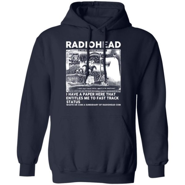 Radiohead I Have A Paper Here That Entitles Me To Fast Track Status T-Shirts, Hoodies, Sweater Apparel 13