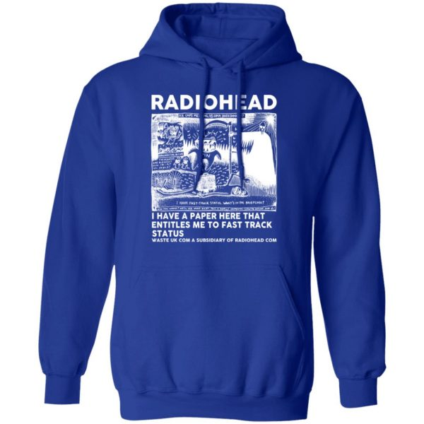 Radiohead I Have A Paper Here That Entitles Me To Fast Track Status T-Shirts, Hoodies, Sweater Apparel 15