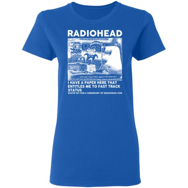 Radiohead I Have A Paper Here That Entitles Me To Fast Track Status T-Shirts, Hoodies, Sweater Apparel 10