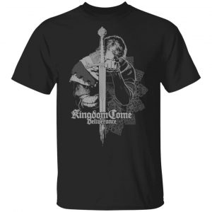 Kingdom Come Deliverance T-Shirts, Hoodies, Sweater Apparel
