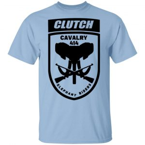 Clutch Elephant Riders Cavalry 414 T-Shirts, Hoodies, Sweater Apparel