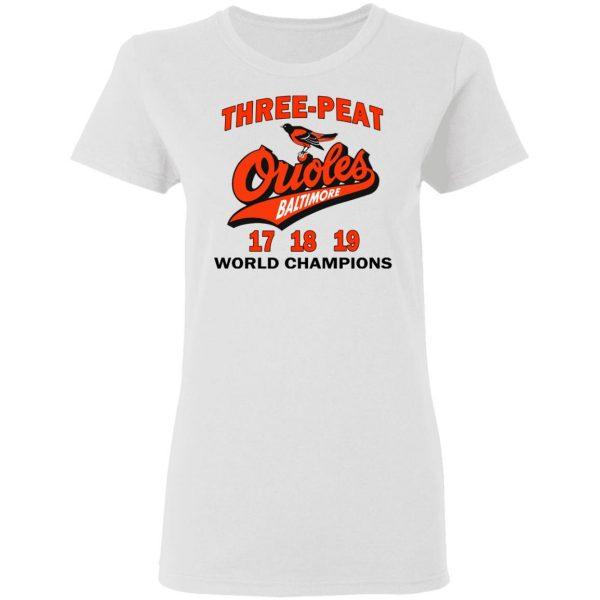 Three Peat Orioles Baltimore World Champions T-Shirts, Hoodies, Sweater Apparel 7