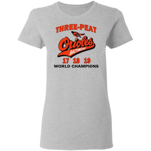 Three Peat Orioles Baltimore World Champions T-Shirts, Hoodies, Sweater Apparel 8