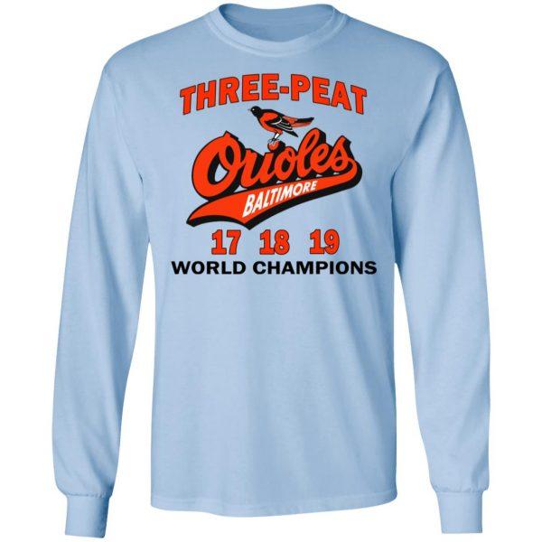 Three Peat Orioles Baltimore World Champions T-Shirts, Hoodies, Sweater Apparel 11