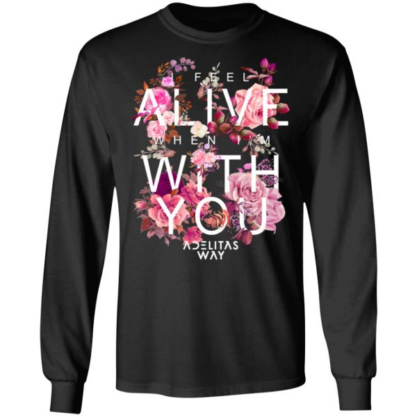 I Feel Alive When I'm With You – Adelitas Way T-Shirts, Hoodies, Sweater Apparel 11