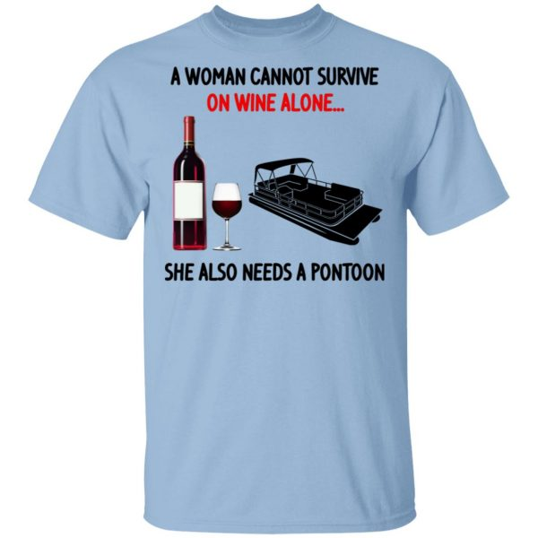 A Woman Cannot Survive On Wine Alone She Also Needs A Pontoon T-Shirts, Hoodies, Sweater Apparel 3