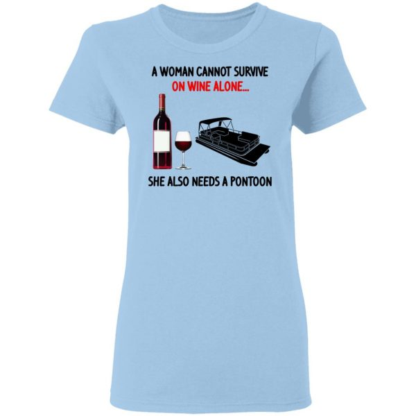 A Woman Cannot Survive On Wine Alone She Also Needs A Pontoon T-Shirts, Hoodies, Sweater Apparel 6