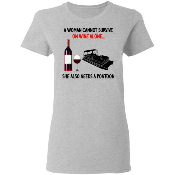 A Woman Cannot Survive On Wine Alone She Also Needs A Pontoon T-Shirts, Hoodies, Sweater Apparel 8