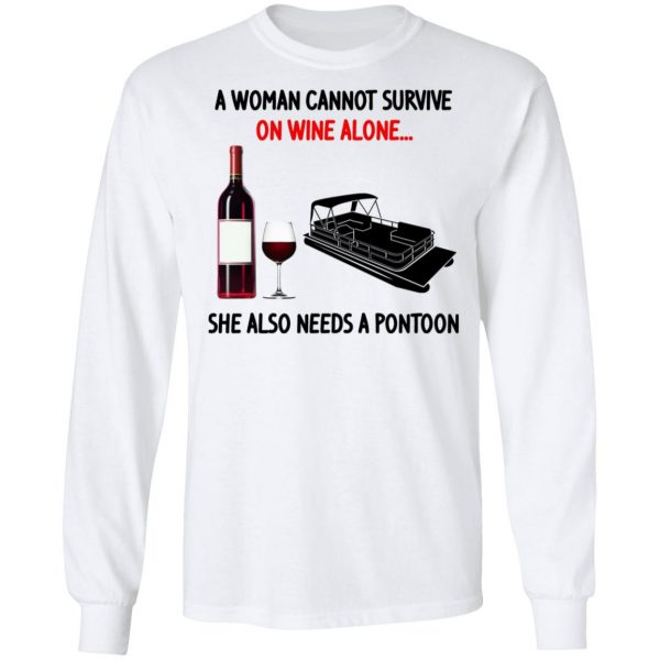 A Woman Cannot Survive On Wine Alone She Also Needs A Pontoon T-Shirts, Hoodies, Sweater Apparel 10