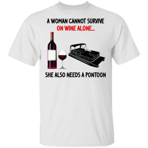 A Woman Cannot Survive On Wine Alone She Also Needs A Pontoon T-Shirts, Hoodies, Sweater Apparel 4
