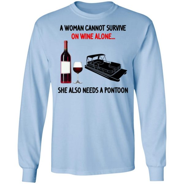 A Woman Cannot Survive On Wine Alone She Also Needs A Pontoon T-Shirts, Hoodies, Sweater Apparel 11