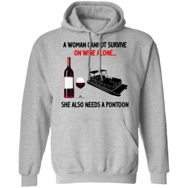 A Woman Cannot Survive On Wine Alone She Also Needs A Pontoon T-Shirts, Hoodies, Sweater Apparel 12