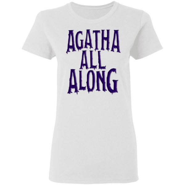 Agatha All Along Wandavision T-Shirts, Hoodies, Sweater Apparel 7