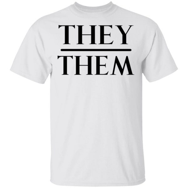 They Them Pronouns T-Shirts, Hoodies, Sweater Apparel 4