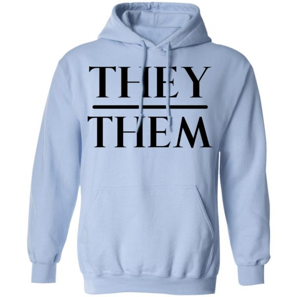 They Them Pronouns T-Shirts, Hoodies, Sweater Apparel 14