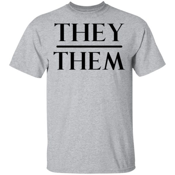 They Them Pronouns T-Shirts, Hoodies, Sweater Apparel 5