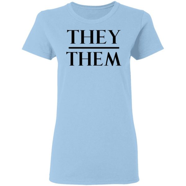 They Them Pronouns T-Shirts, Hoodies, Sweater Apparel 6