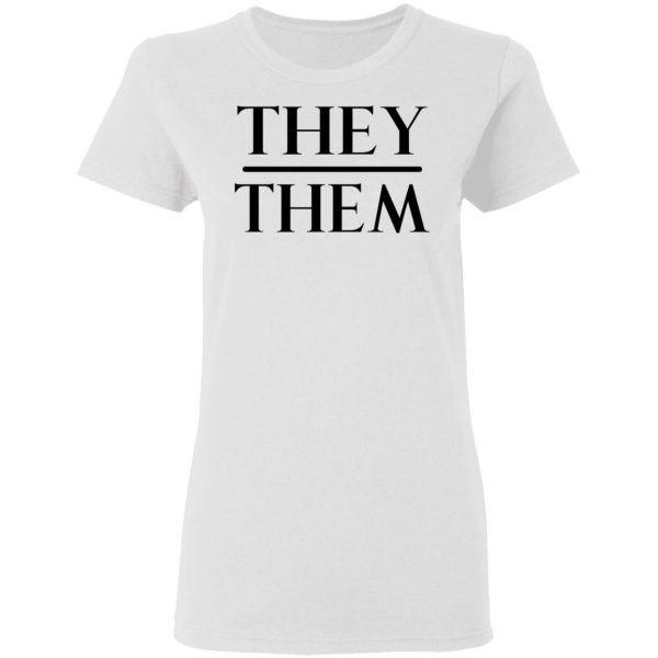 They Them Pronouns T-Shirts, Hoodies, Sweater Apparel 7