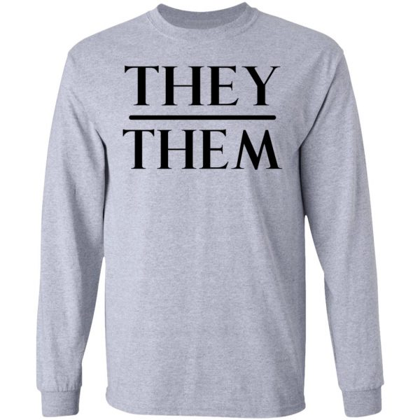 They Them Pronouns T-Shirts, Hoodies, Sweater Apparel 9