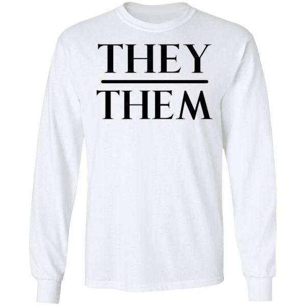 They Them Pronouns T-Shirts, Hoodies, Sweater Apparel 10