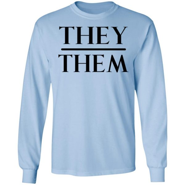 They Them Pronouns T-Shirts, Hoodies, Sweater Apparel 11