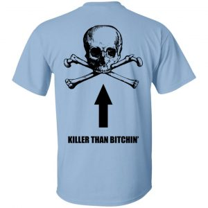 Born To Shit Forced To Wipe Killer Than Bitchin' T-Shirts, Hoodies, Sweater Apparel 2