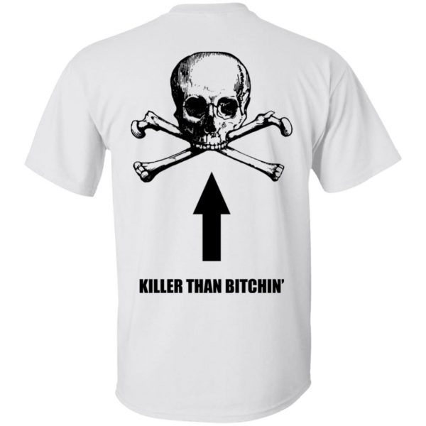 Born To Shit Forced To Wipe Killer Than Bitchin' T-Shirts, Hoodies, Sweater Apparel 5