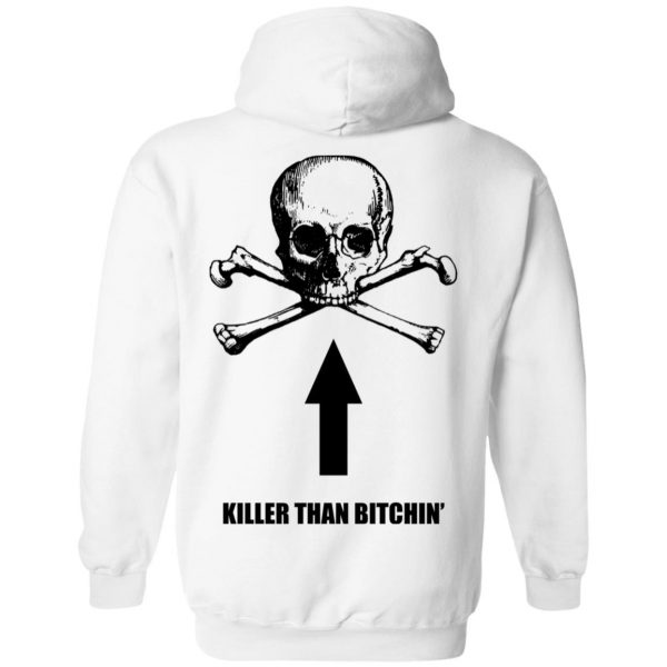 Born To Shit Forced To Wipe Killer Than Bitchin' T-Shirts, Hoodies, Sweater Apparel 17