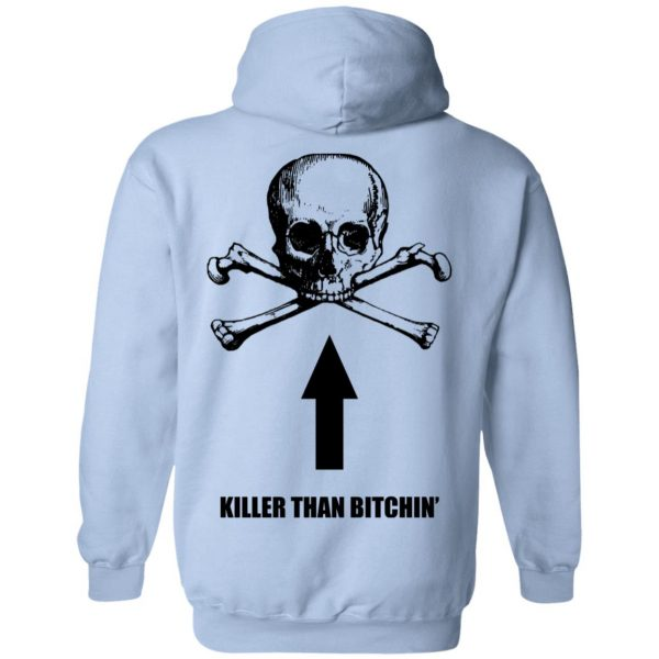 Born To Shit Forced To Wipe Killer Than Bitchin' T-Shirts, Hoodies, Sweater Apparel 19