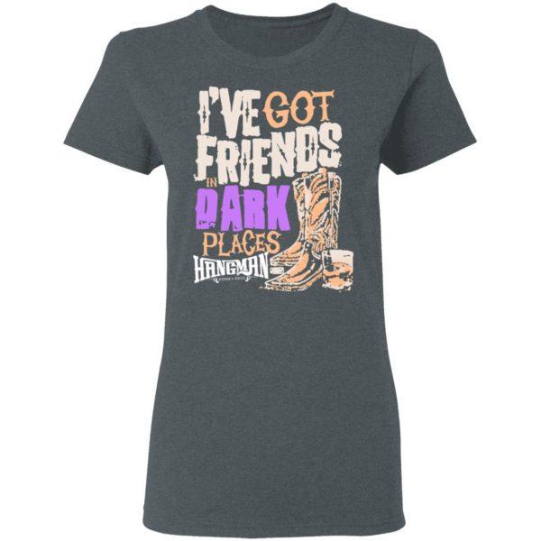 I've Got Friends In Dark Places Hangman Adam Page T-Shirts, Hoodies, Sweater Apparel 8