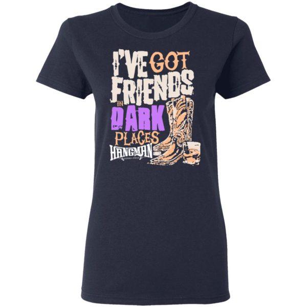 I've Got Friends In Dark Places Hangman Adam Page T-Shirts, Hoodies, Sweater Apparel 9